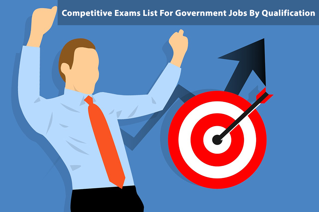 List of Competitive Exams For Government Jobs