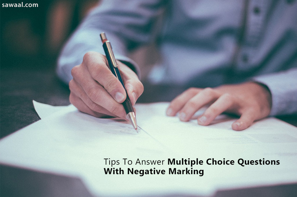 10 Tips To Answer Multiple Choice Questions With Negative Marking